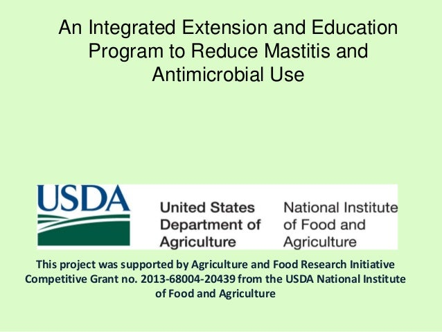 An Integrated Extension and EducationProgram to Reduce Mastitis andAntimicrobial UseThis project was supported by Agricult...