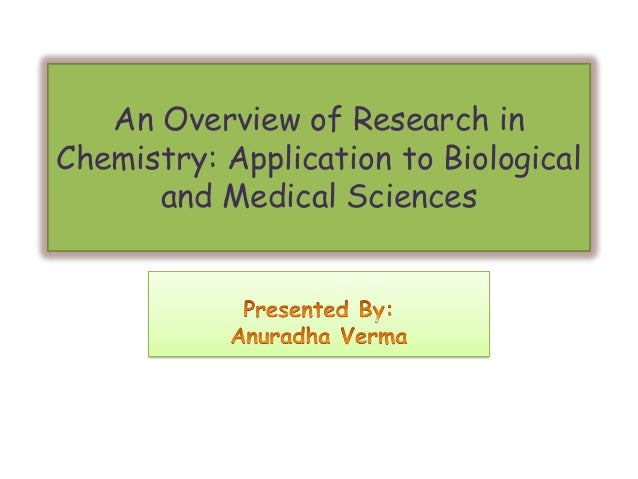 research into chemistry Our chemistry undergraduates co-author research papers which are published in leading more than 60 percent of those accepted into medical school have.