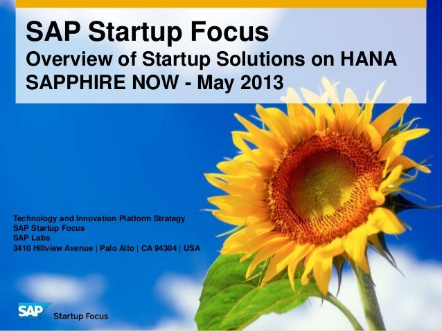 SAP Startup FocusOverview of Startup Solutions on HANASAPPHIRE NOW - May 2013Technology and Innovation Platform StrategySA...