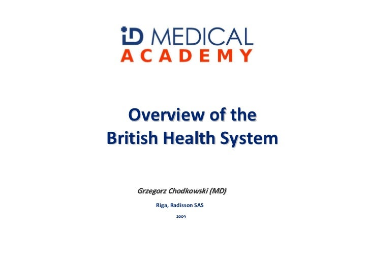 Overview of the British Health System     Grzegorz Chodkowski (MD)         Riga, Radisson SAS                2009