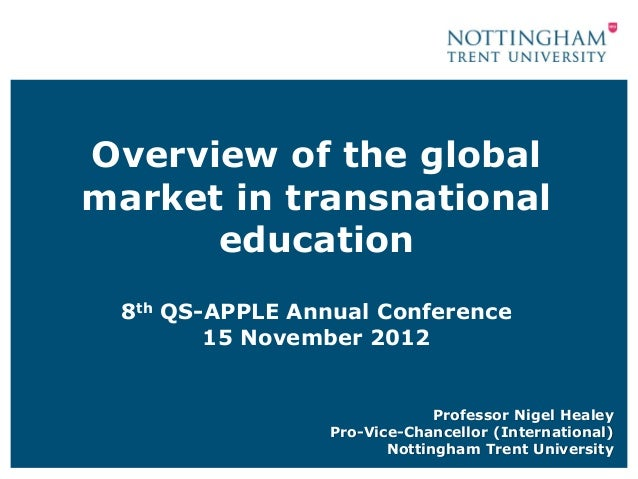 Overview of the globalmarket in transnational      education 8th QS-APPLE Annual Conference        15 November 2012       ...