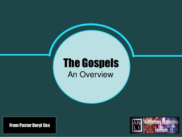 The Gospels An Overview From Pastor Daryl Cox