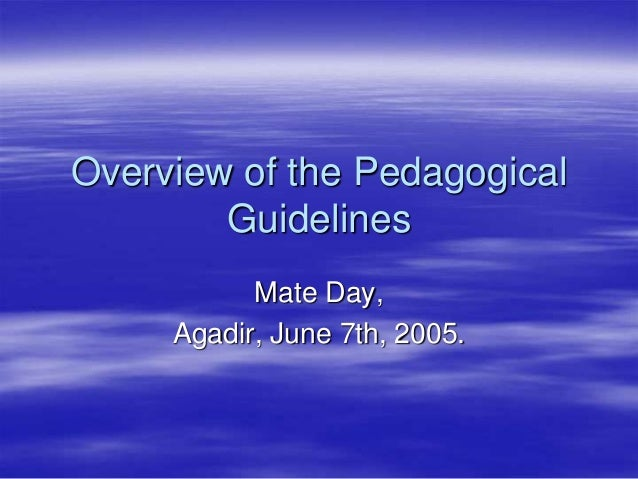 Overview of the pedagogical guidelines