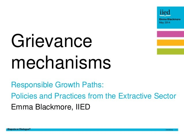 Dispute or Dialogue? 1 Emma Blackmore May 2014 Emma Blackmore May 2014 Responsible Growth Paths: Policies and Practices fr...