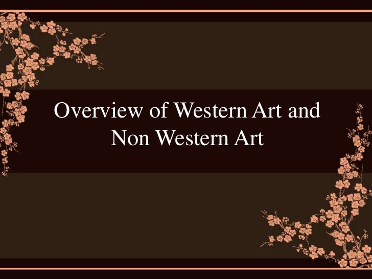 compare western and non western art Similarities between eastern & western philosophy   one could compare the fundamental ideas of the great chinese  and build upon this content non-commercially .