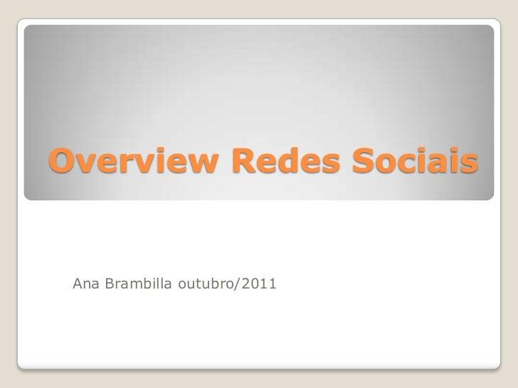 Overview Redes Sociais Ana Brambilla outubro/2011