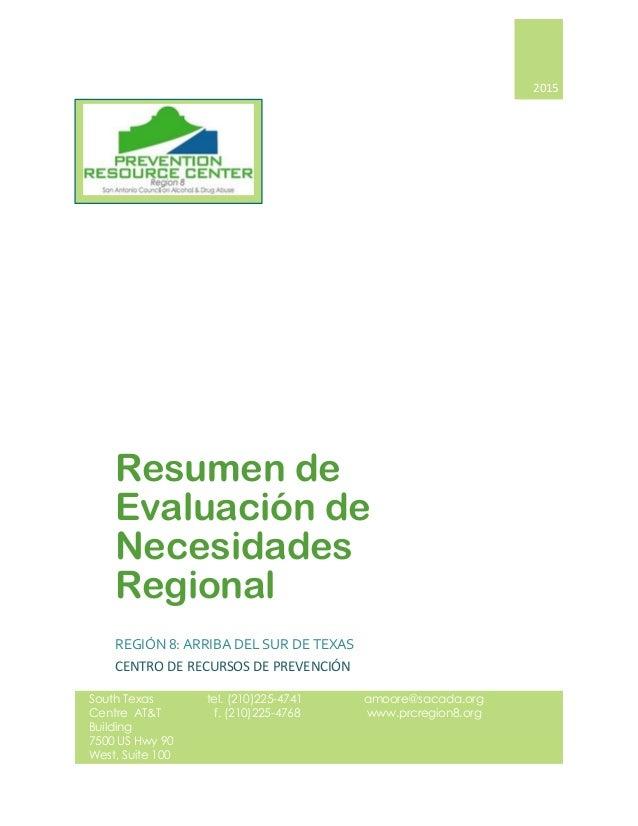 2015 Resumen de Evaluación de Necesidades Regional REGIÓN 8: ARRIBA DEL SUR DE TEXAS CENTRO DE RECURSOS DE PREVENCIÓN Sout...