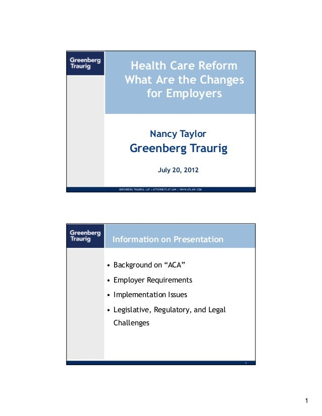 Health Care Reform      What Are the Changes         for Employers                        Nancy Taylor          Greenberg ...