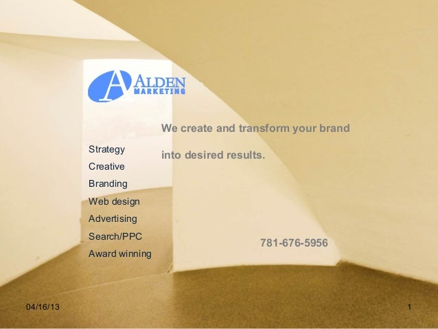 04/16/13 1StrategyCreativeBrandingWeb designAdvertisingSearch/PPCAward winning781-676-5956We create and transform your bra...