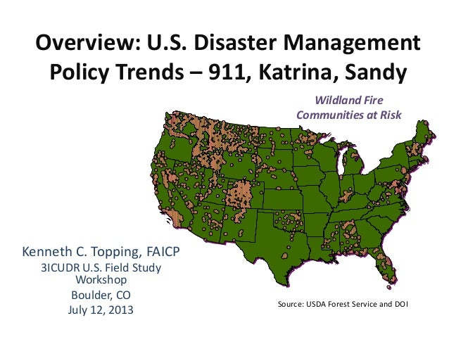 Overview: U.S. Disaster Management Policy Trends – 911, Katrina, Sandy Kenneth C. Topping, FAICP 3ICUDR U.S. Field Study W...