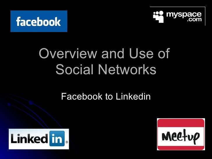 Overview and Use of  Social Networks Facebook to Linkedin