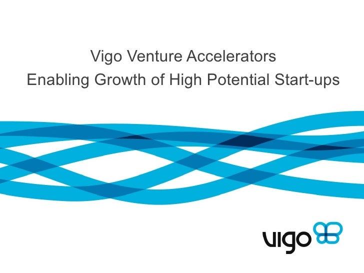 Vigo Venture AcceleratorsEnabling Growth of High Potential Start-ups