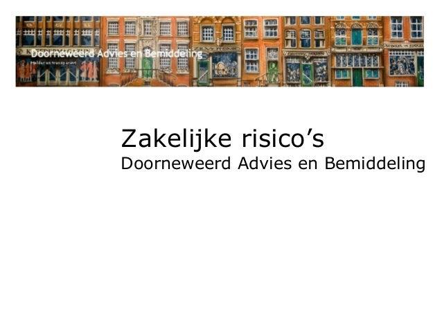 Zakelijke risico's Doorneweerd Advies en Bemiddeling