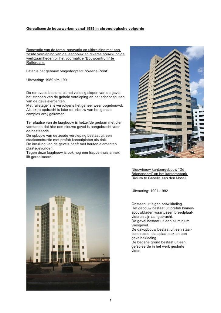 Gerealiseerde bouwwerken vanaf 1989 in chronologische volgorde     Renovatie van de toren, renovatie en uitbreiding met ee...