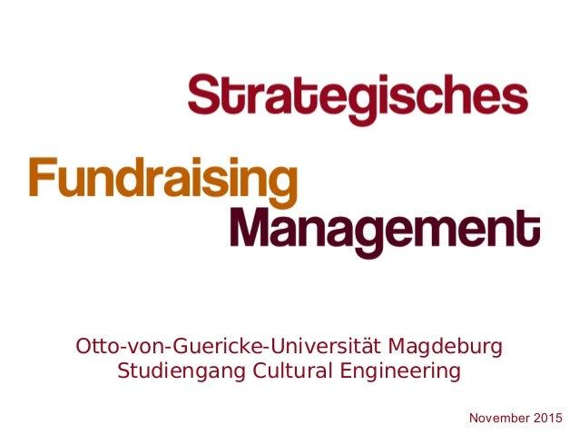 1 Otto-von-Guericke-Universität Magdeburg Studiengang Cultural Engineering November 2015