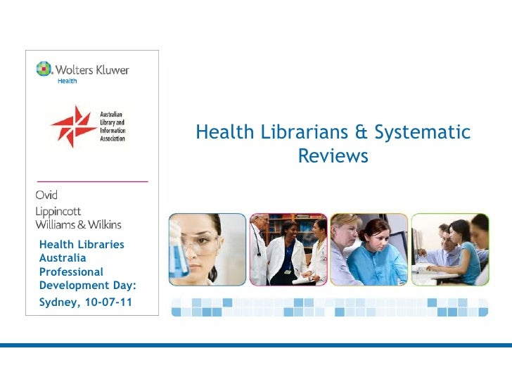 Health Librarians & Systematic                              ReviewsHealth LibrariesAustraliaProfessionalDevelopment Day:Sy...