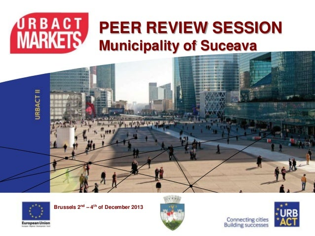 PEER REVIEW SESSION Municipality of Suceava  Brussels 2nd – 4th of December 2013