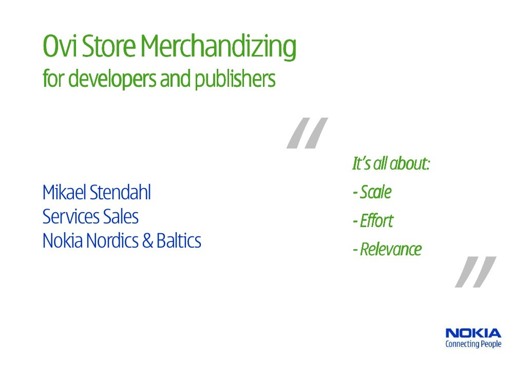 Ovi Store Merchandizingfor developers and publishers                                It's all about:Mikael Stendahl        ...