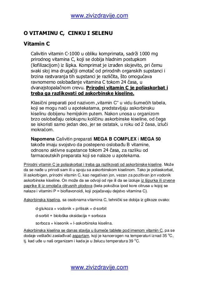 www.zivizdravije.comO VITAMINU C, CINKU I SELENUVitamin C    Calivitin vitamin C-1000 u obliku komprimata, sadrži 1000 mg ...