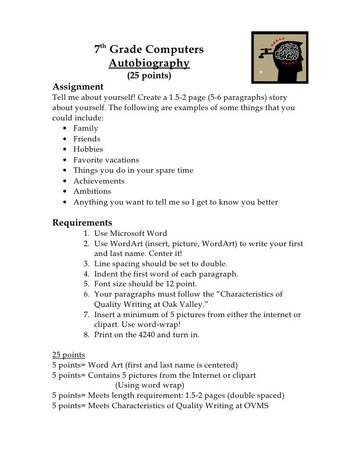 7th Grade Computers                Autobiography                     (25 points) Assignment Tell me about yourself! Create...