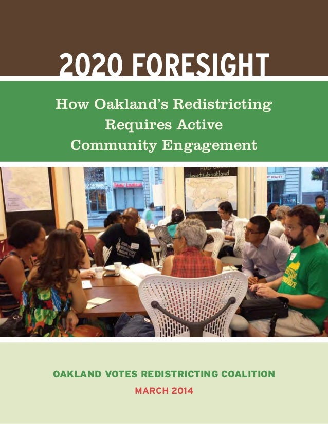 2020 Foresight How Oakland's Redistricting Requires Active Community Engagement Oakland Votes Redistricting Coalition Marc...
