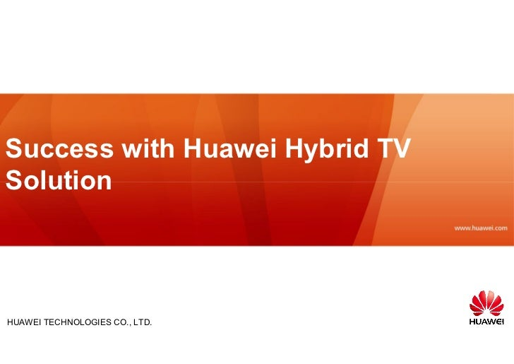 Success with Huawei Hybrid TVSolutionHUAWEI TECHNOLOGIES CO., LTD.
