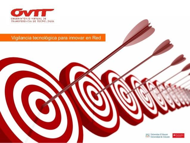 Vigilancia tecnológica para innovar en Red