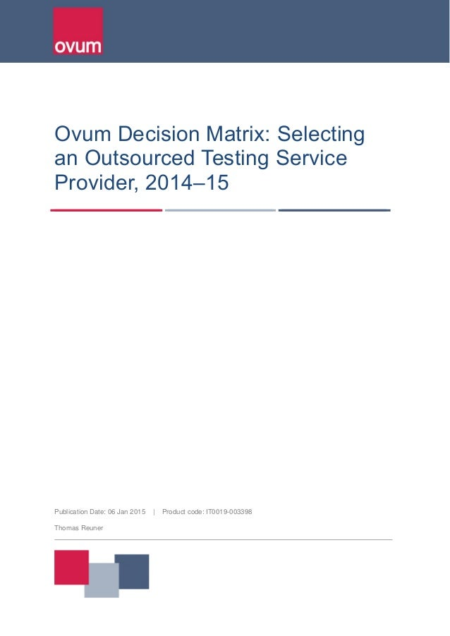 Publication Date: 06 Jan 2015 | Product code: IT0019-003398 Thomas Reuner Ovum Decision Matrix: Selecting an Outsourced Te...
