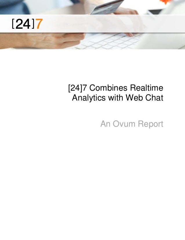 [24]7 Combines Realtime Analytics with Web Chat An Ovum Report