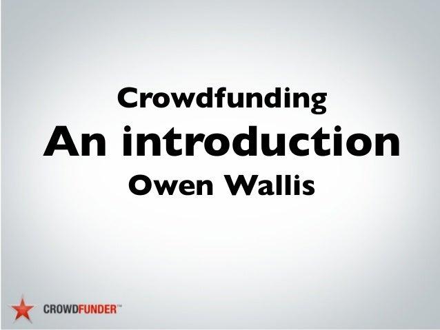 Owen Wallis - Crowdfunding - an introduction