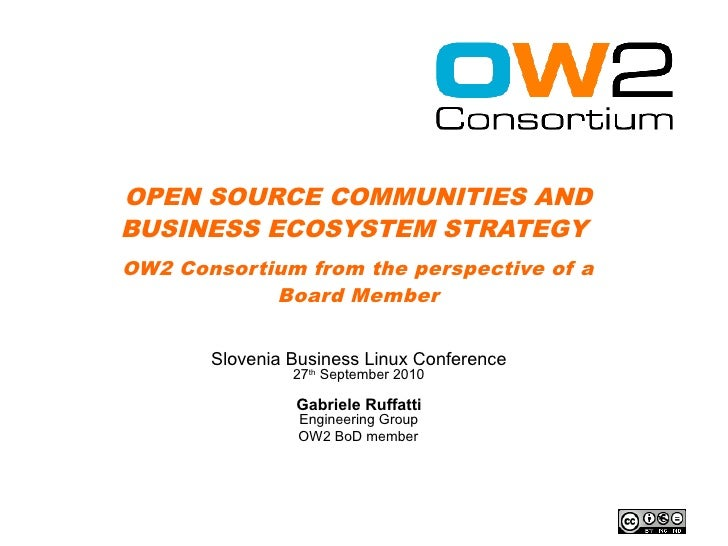 OPEN SOURCE COMMUNITIES AND BUSINESS ECOSYSTEM STRATEGY OW2 Consortium from the perspective of a             Board Member ...
