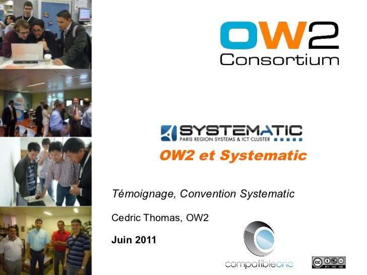 OW2 et SystematicTémoignage, Convention SystematicCedric Thomas, OW2Juin 2011