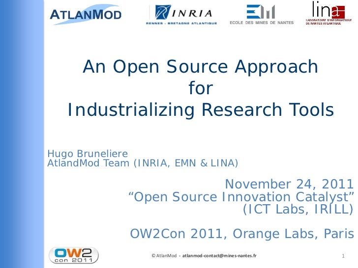 """An Open Source Approach for Industrializing Research Tools - OW2Con 2011, session """"Open Source Innovation Catalyst"""""""