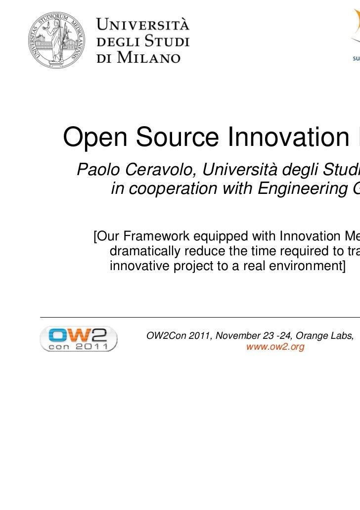 Open Source Innovation Factory Paolo Ceravolo, Università degli Studi di Milano     in cooperation with Engineering Group ...