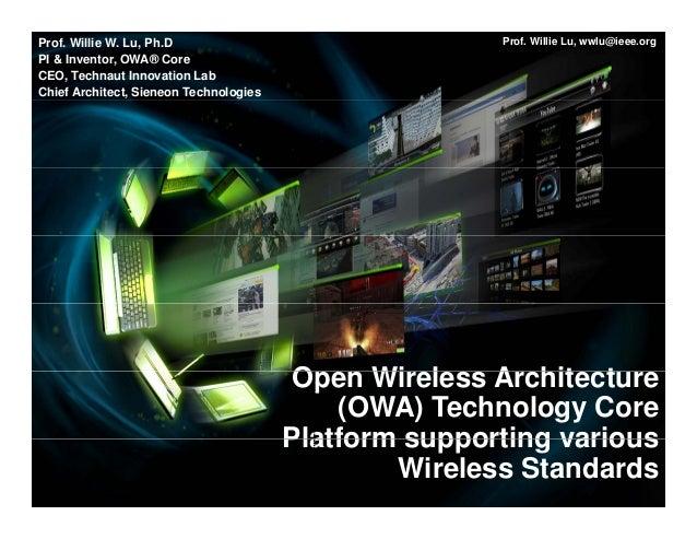 Prof. Willie Lu, wwlu@ieee.orgProf. Willie W. Lu, Ph.D PI & Inventor, OWA® Core CEO, Technaut Innovation Lab Chief Archite...