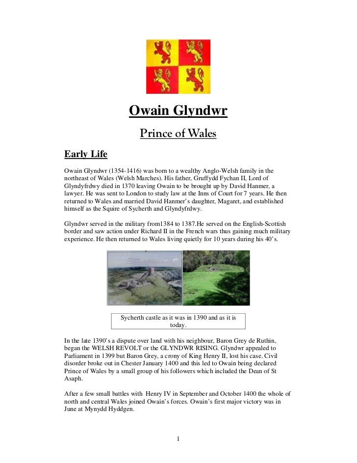 Owain Glyndwr                            Prince of WalesEarly LifeOwain Glyndwr (1354-1416) was born to a wealthy Anglo-We...