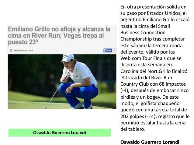 En otra presentación sólida en su paso por Estados Unidos, el argentino Emiliano Grillo escaló hasta la cima del Small Bus...