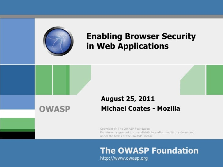 Enabling Browser Security        in Web Applications           August 25, 2011OWASP      Michael Coates - Mozilla         ...