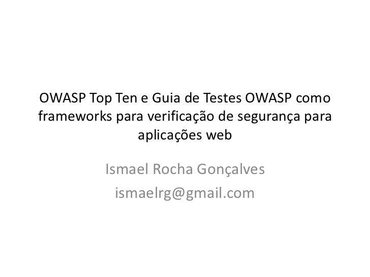 OWASP_BSB_20120827_TOP10_ISMAELROCHA