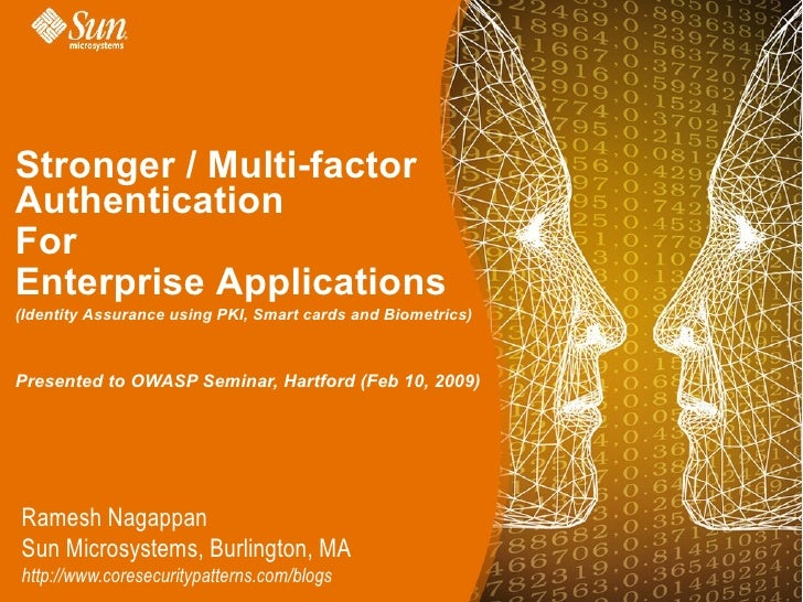 Stronger / Multi-factor Authentication For Enterprise Applications (Identity Assurance using PKI, Smart cards and Biometri...