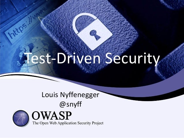 Test-Driven Security  Louis Nyffenegger        @snyff