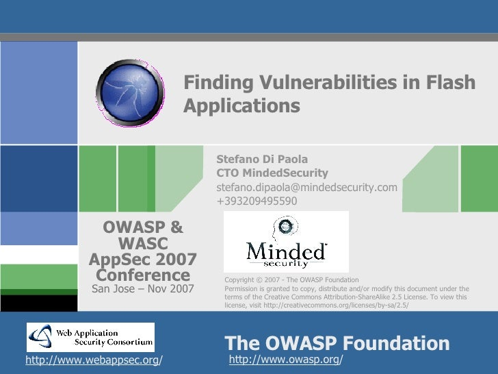 Finding Vulnerabilities in Flash Applications Stefano Di Paola CTO MindedSecurity [email_address] +393209495590