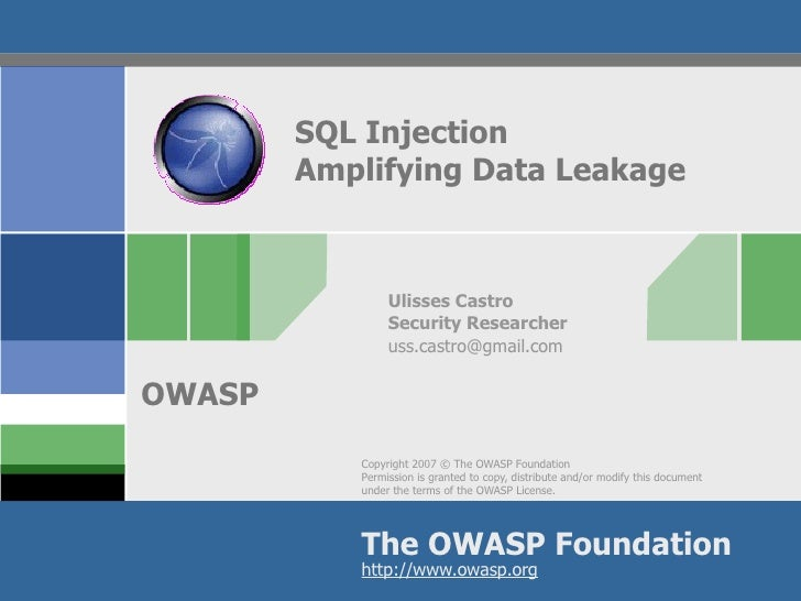 SQL Injection         Amplifying Data Leakage                    Ulisses Castro                 Security Researcher       ...