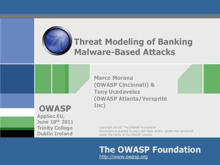 Threat Modeling of Banking                  Malware-Based Attacks                      Marco Morana                      (...