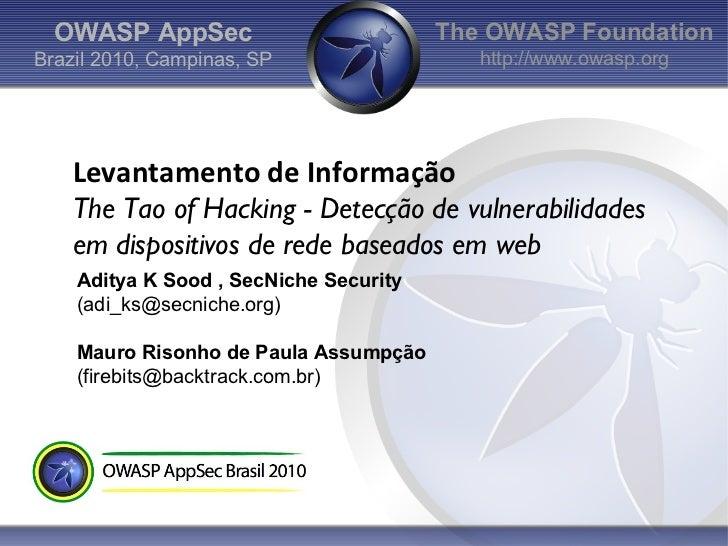 OWASP AppSec                          The OWASP FoundationBrazil 2010, Campinas, SP                  http://www.owasp.org ...