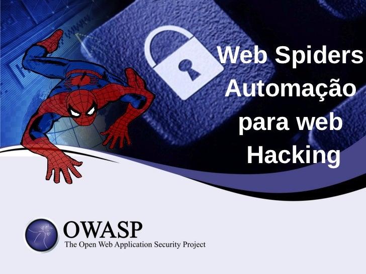 """""""Web Spiders"""" – Automação para Web Hacking"""