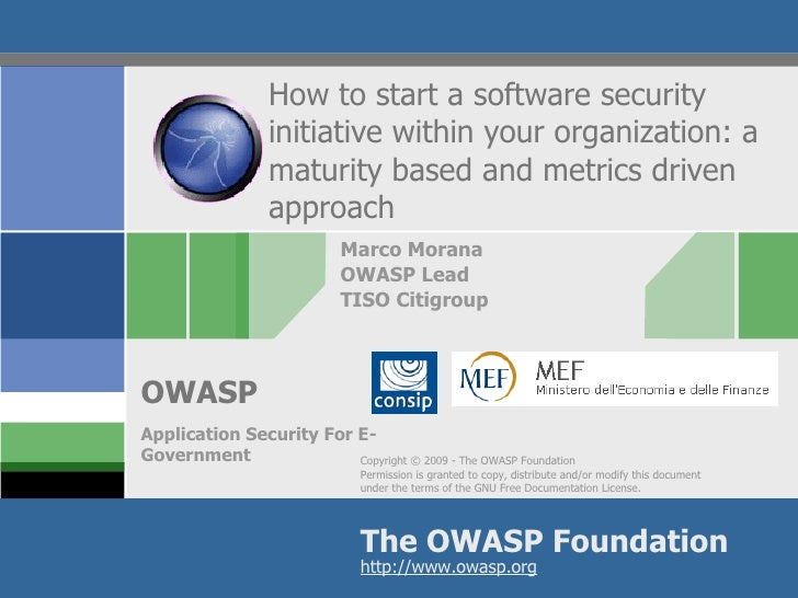 How to start a software security initiative within your organization: a maturity based and metrics driven approach Marco M...
