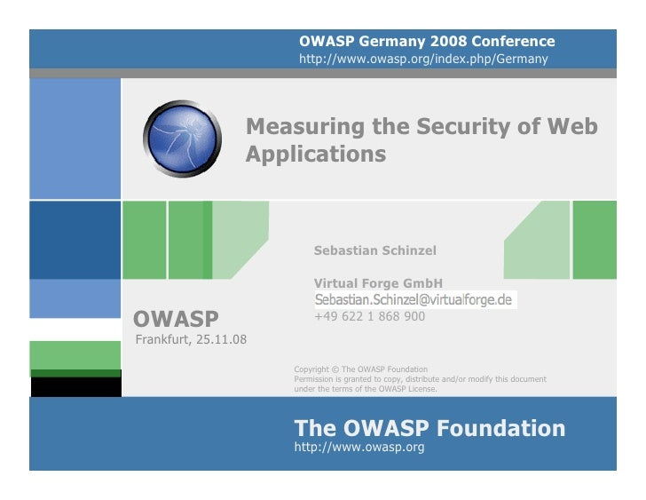 OWASP Germany 2008 Conference                        http://www.owasp.org/index.php/Germany                       Measurin...