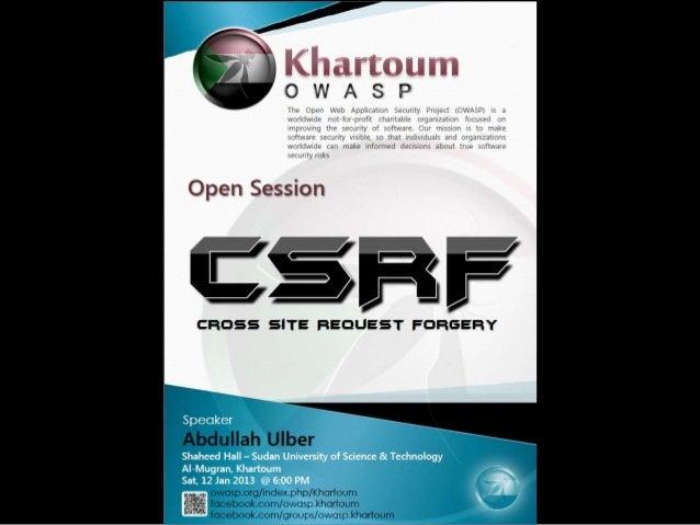 OWASP Khartoum - CSRF Session - Abdullah Ulber - January 2013
