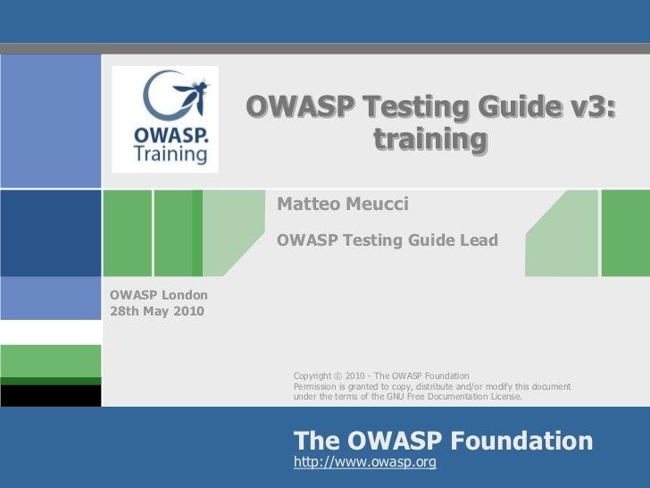 OWASP Testing Guide v3:                       training                 Matteo Meucci                 OWASP Testing Guide L...